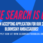 APPLICATION NOW OPEN FOR 2019 BLOOMSDAY AMBASSADORS